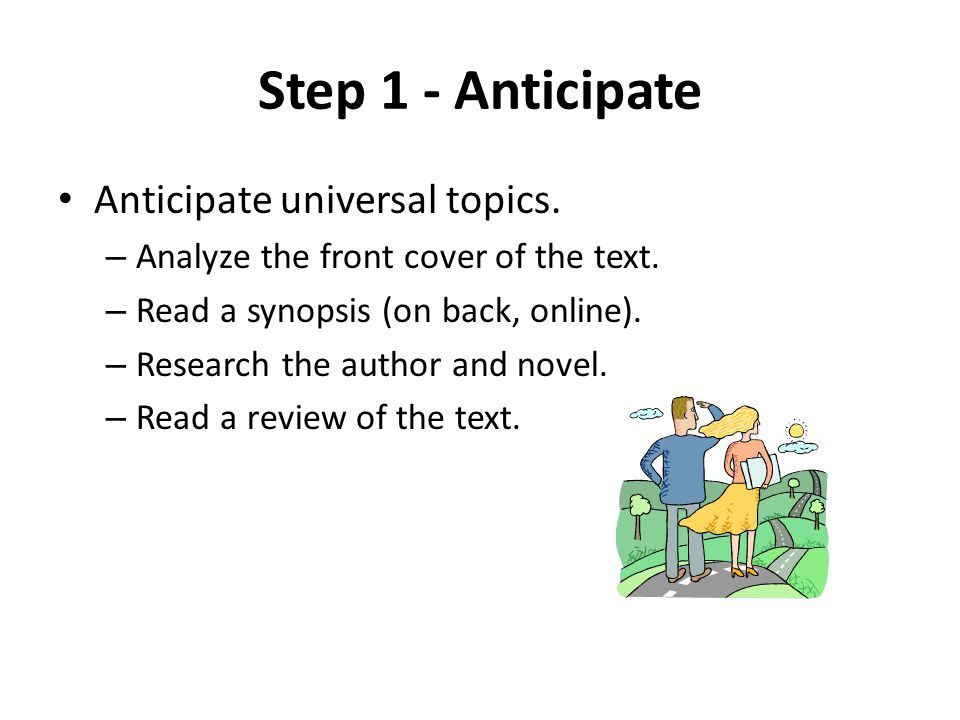 Step 1 - Anticipate Anticipate universal topics. – Analyze the front cover of the text.