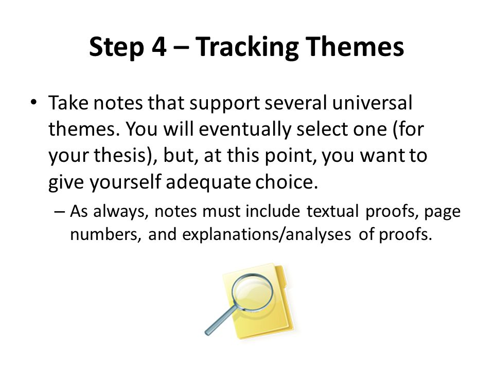 Step 4 – Tracking Themes Take notes that support several universal themes.