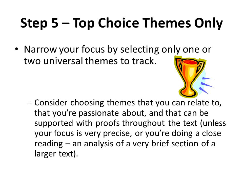 Step 5 – Top Choice Themes Only Narrow your focus by selecting only one or two universal themes to track.