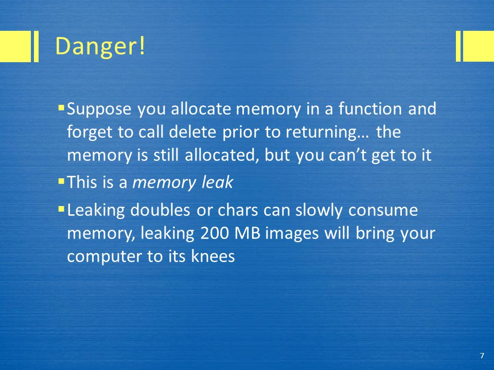 Smart pointers to the rescue  Smart pointers get around this problem by allocating and deallocating memory for you  You do not explicitly delete objects in ITK, this occurs automatically when they go out of scope  Since you can't forget to delete objects, you can't leak memory 8 (ahem, well, you have to try harder at least)