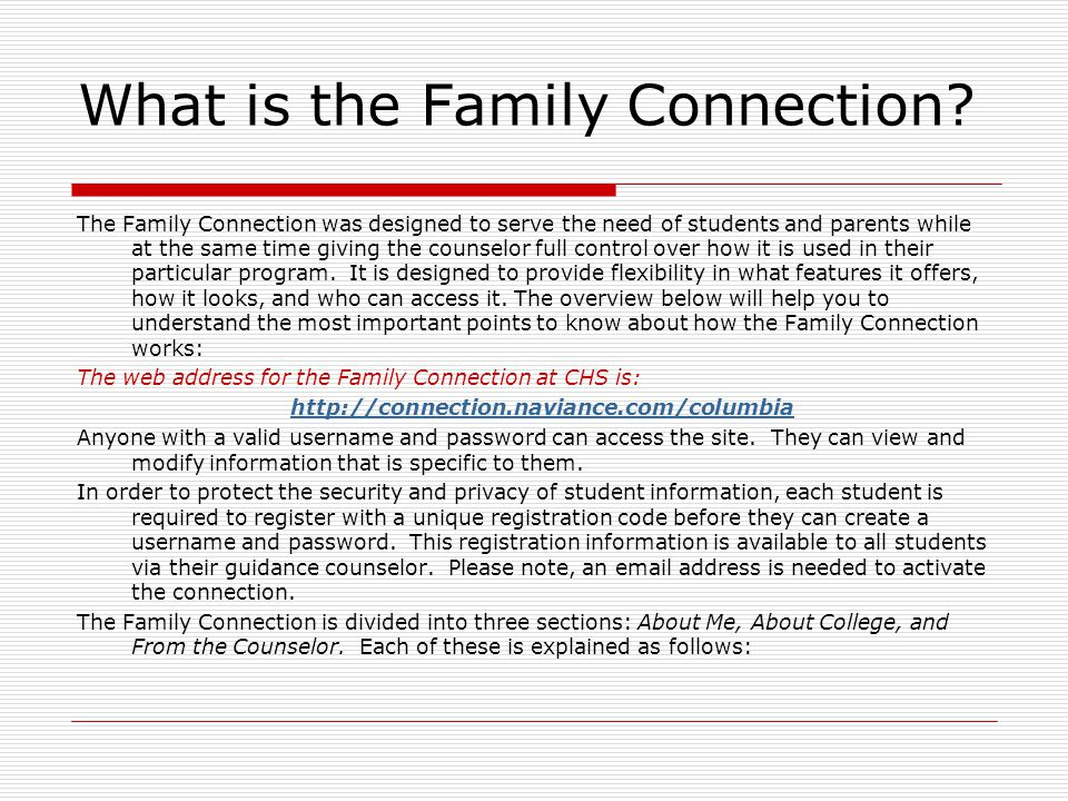 What is the Family Connection? The Family Connection was designed to serve the need of students and parents while at the same time giving the counselo