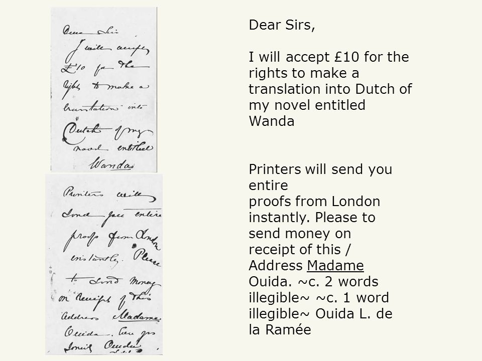 Dear Sirs, I will accept £10 for the rights to make a translation into Dutch of my novel entitled Wanda Printers will send you entire proofs from London instantly.