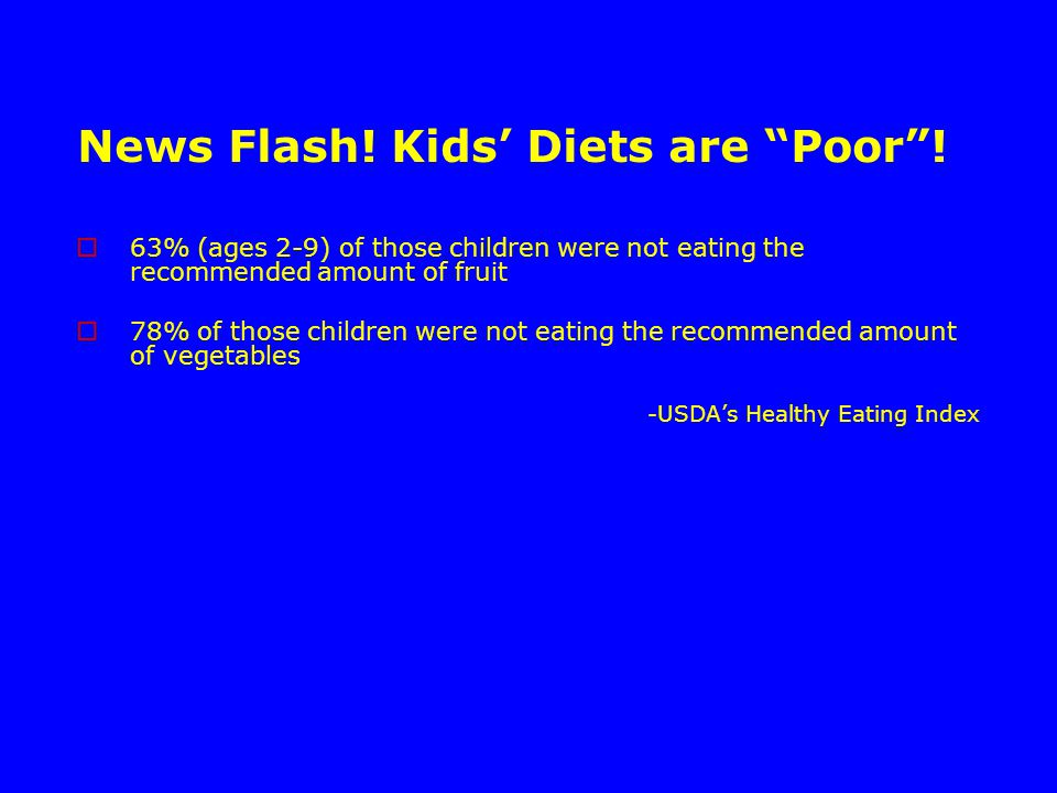 News Flash. Kids' Diets are Poor .