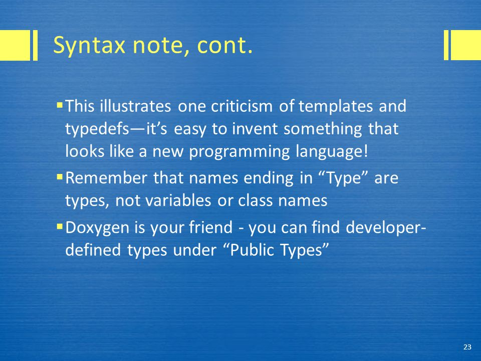 Syntax note, cont.