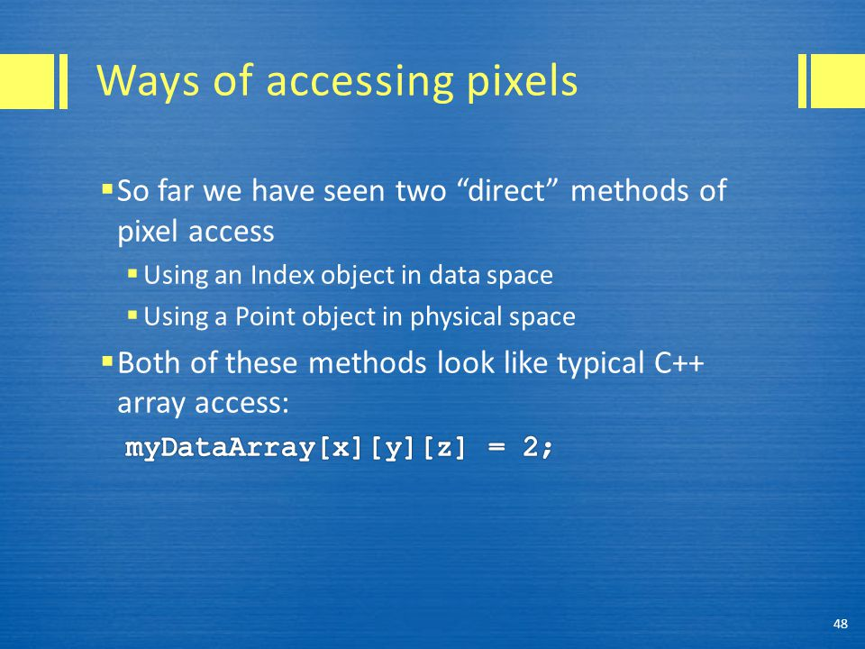 Ways of accessing pixels 48
