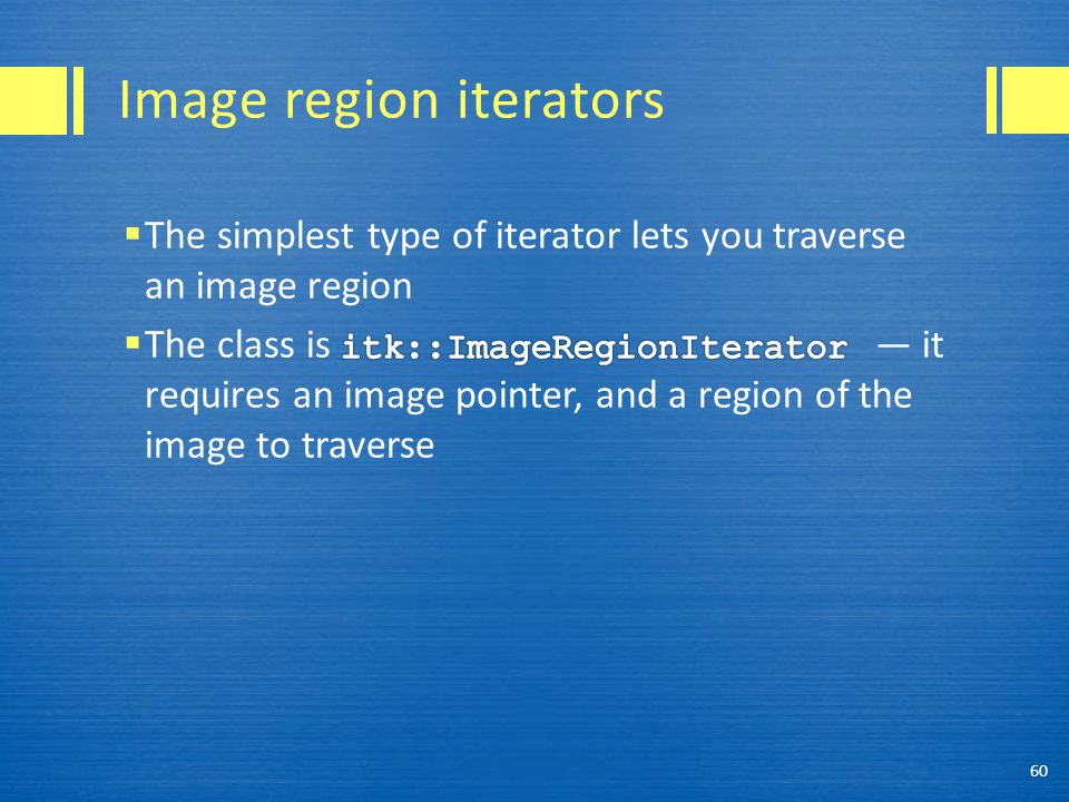 Image region iterators 60