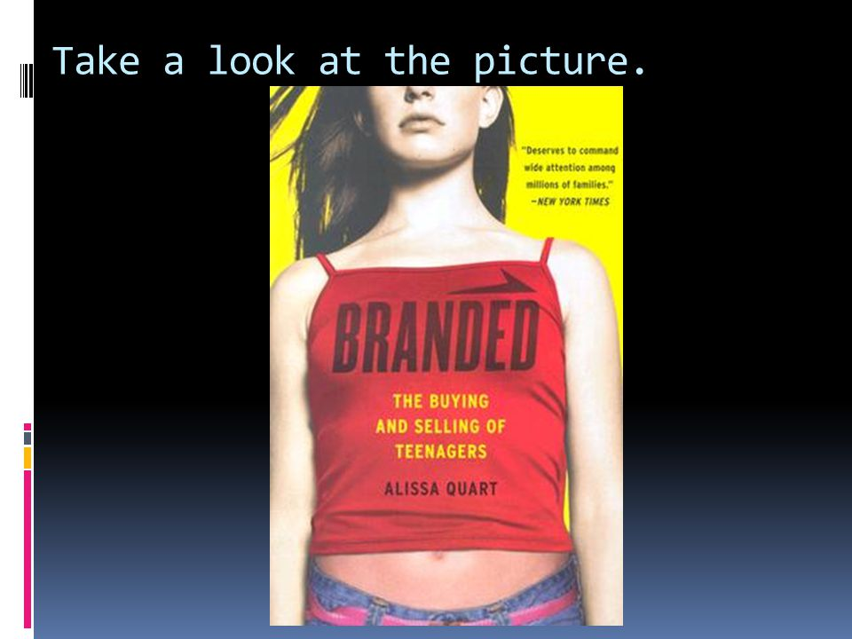 Background Information  In this generation, teens obsess over name brand name clothes and cosmetic surgery to look like the actresses on TV.