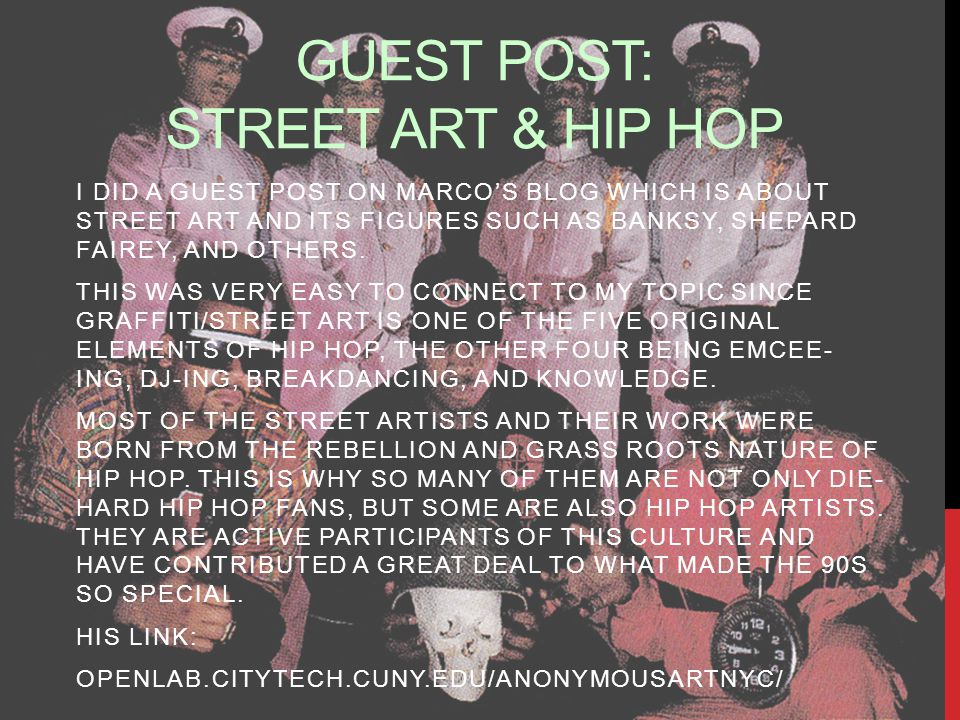 GUEST POST: STREET ART & HIP HOP I DID A GUEST POST ON MARCO'S BLOG WHICH IS ABOUT STREET ART AND ITS FIGURES SUCH AS BANKSY, SHEPARD FAIREY, AND OTHERS.