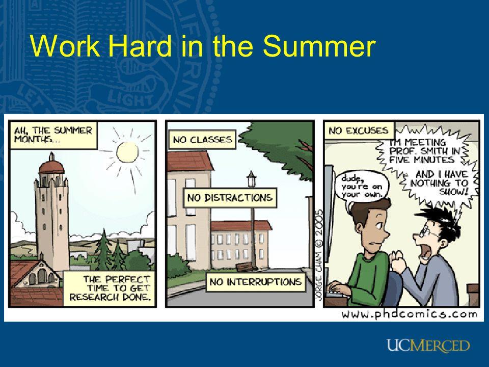 Work Hard in the Summer