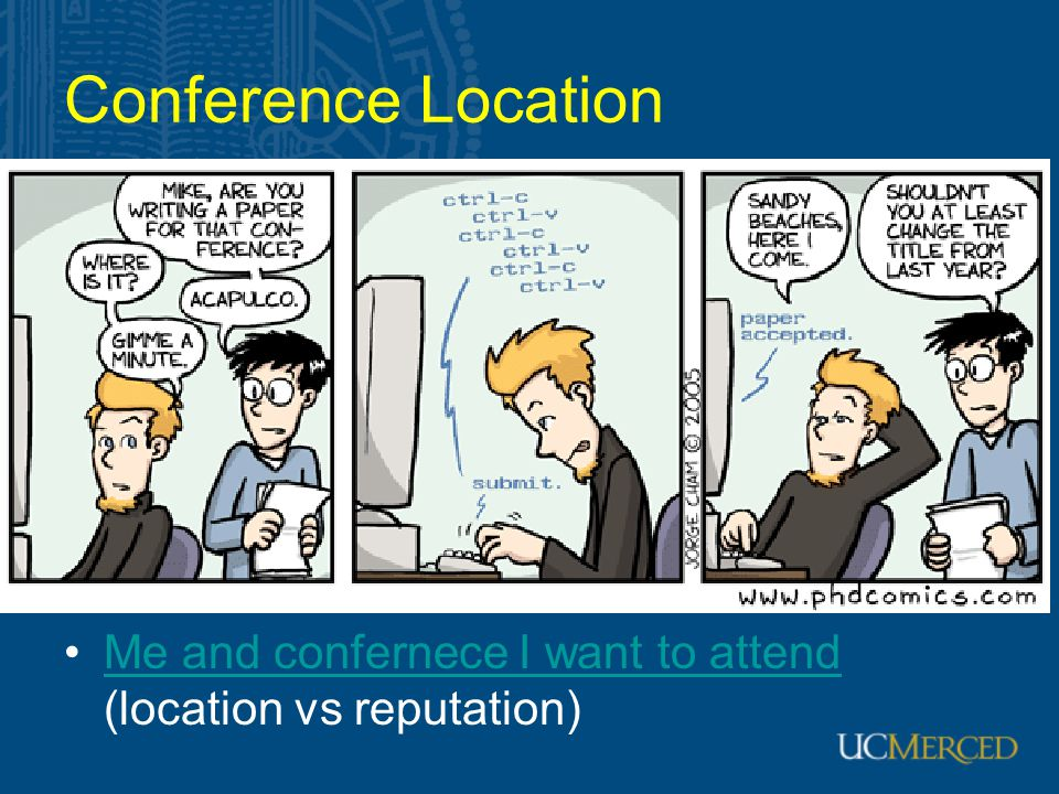 Me and confernece I want to attend (location vs reputation)Me and confernece I want to attend