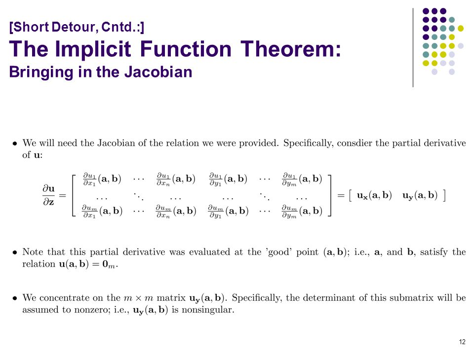 [Short Detour, Cntd.:] The Implicit Function Theorem: Bringing in the Jacobian 12