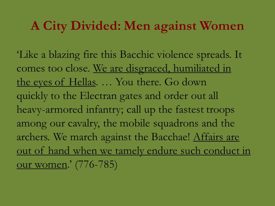 A City Divided: Men against Women 'Like a blazing fire this Bacchic violence spreads.