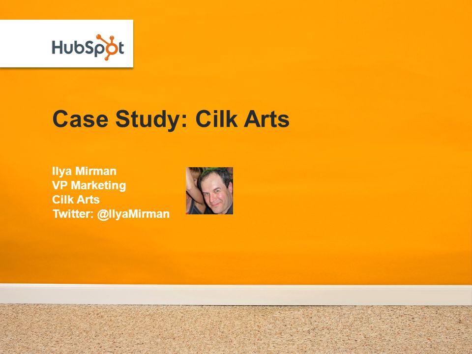Case Study: Cilk Arts Ilya Mirman VP Marketing Cilk Arts Twitter: @IlyaMirman