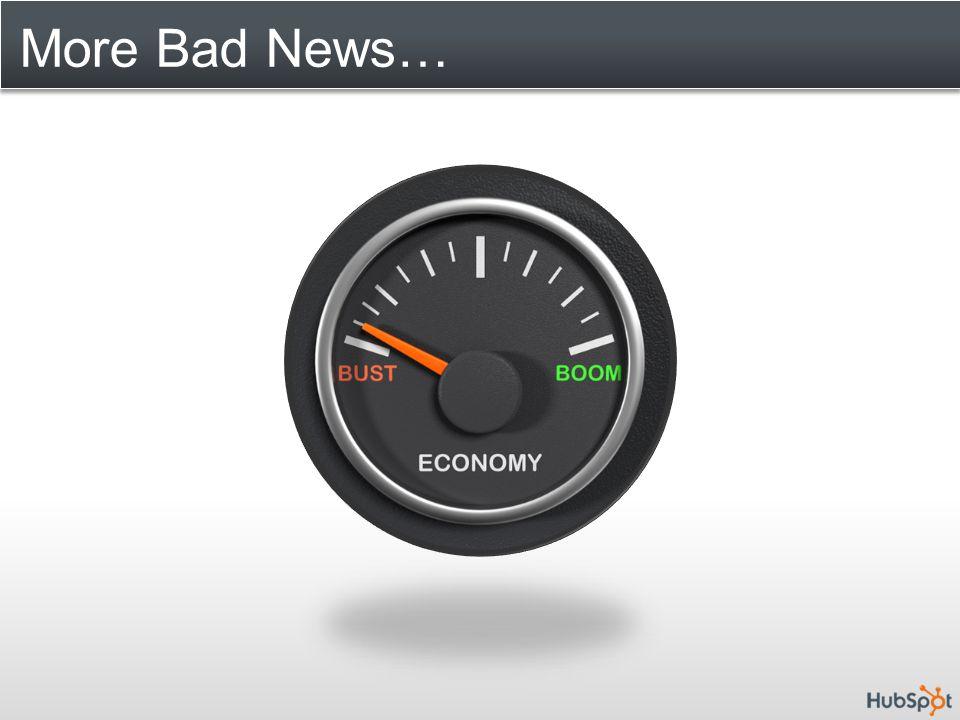 More Bad News…