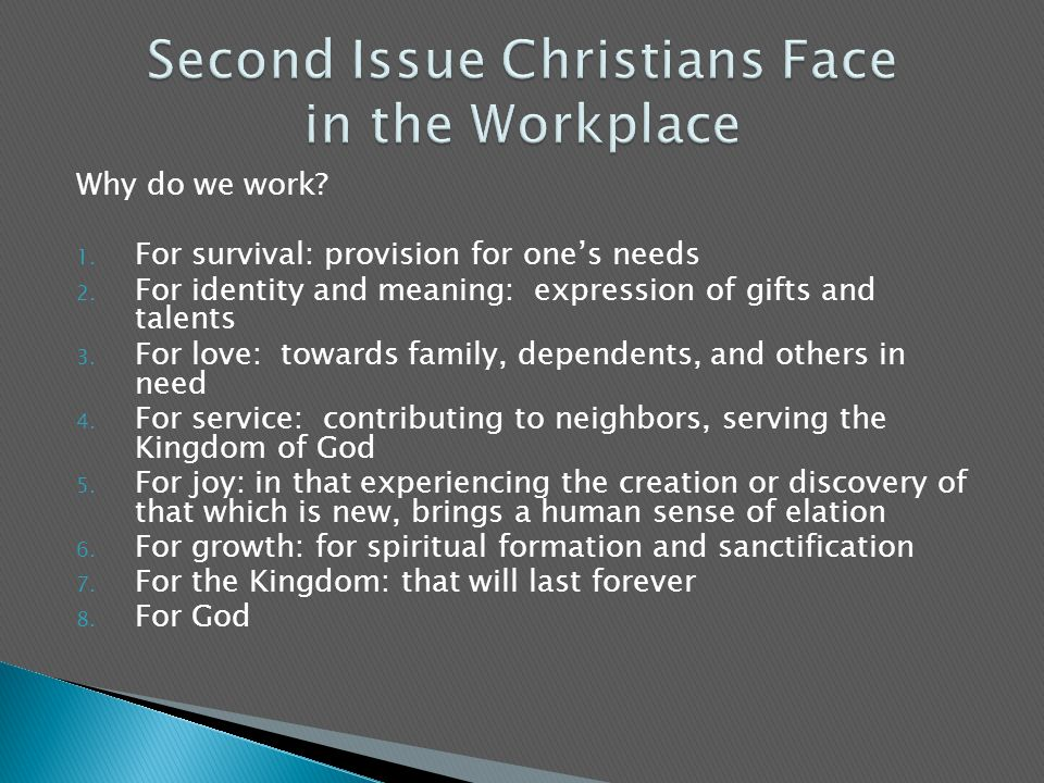Why do we work. 1. For survival: provision for one's needs 2.