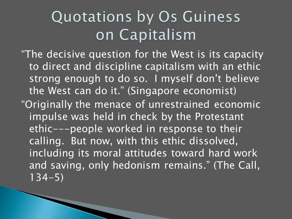 The decisive question for the West is its capacity to direct and discipline capitalism with an ethic strong enough to do so.