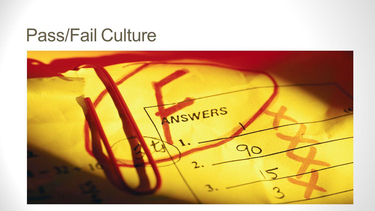 Pass/Fail Culture