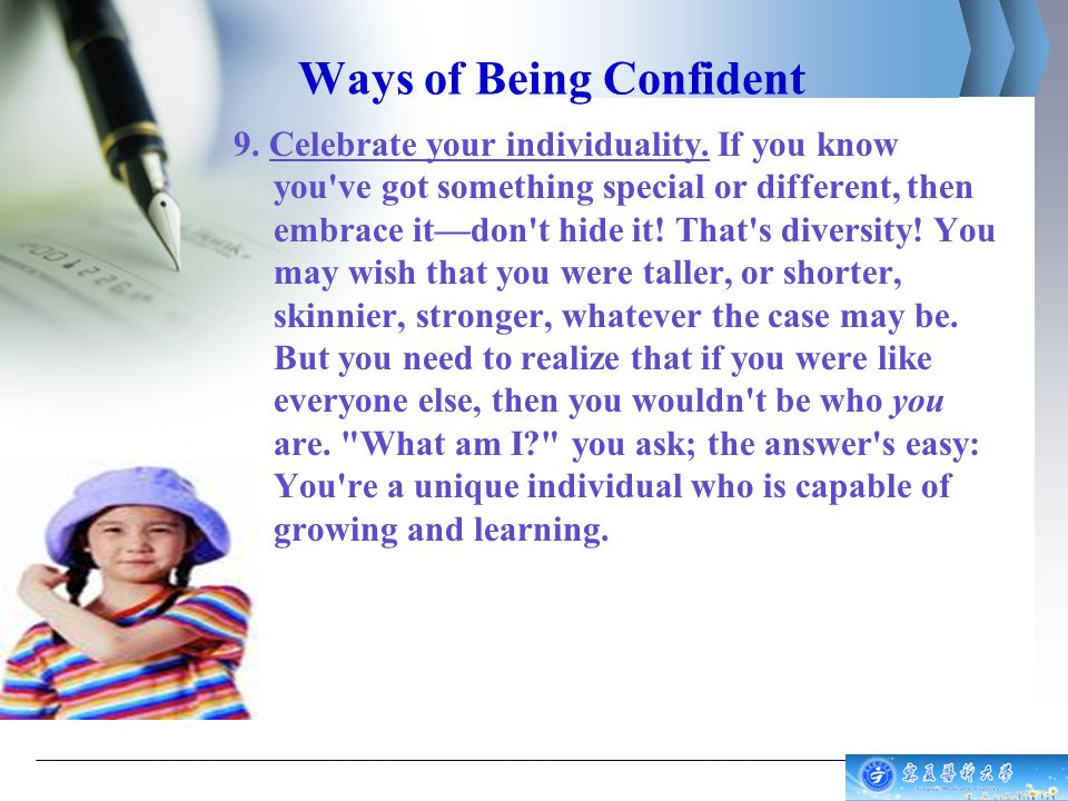 Ways of Being Confident 9.Celebrate your individuality.
