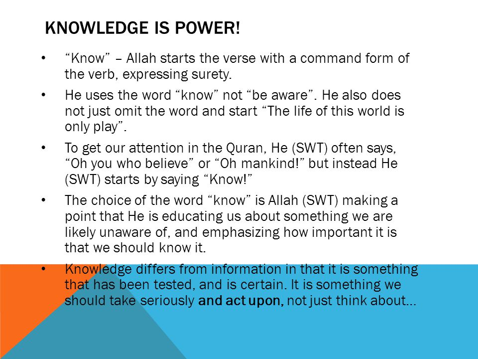 """KNOWLEDGE IS POWER! """"Know"""" – Allah starts the verse with a command form of the verb, expressing surety. He uses the word """"know"""" not """"be aware"""". He als"""