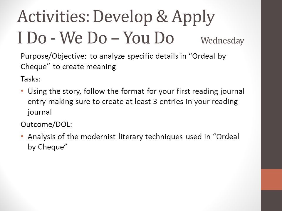 Instruction: Obtain You Do Friday Purpose/Objective: to read another student's work and provide feedback as well as receive feedback on your own work Tasks: Read and provide written feedback to a peer based on the following: 1.the elements of modern fiction 2.the assessment criteria 3.as well as Standard Modern English (capitalization, punctuation, spelling, etc.) Outcome/DOL: Ideas for how to improve upon your modernist writing