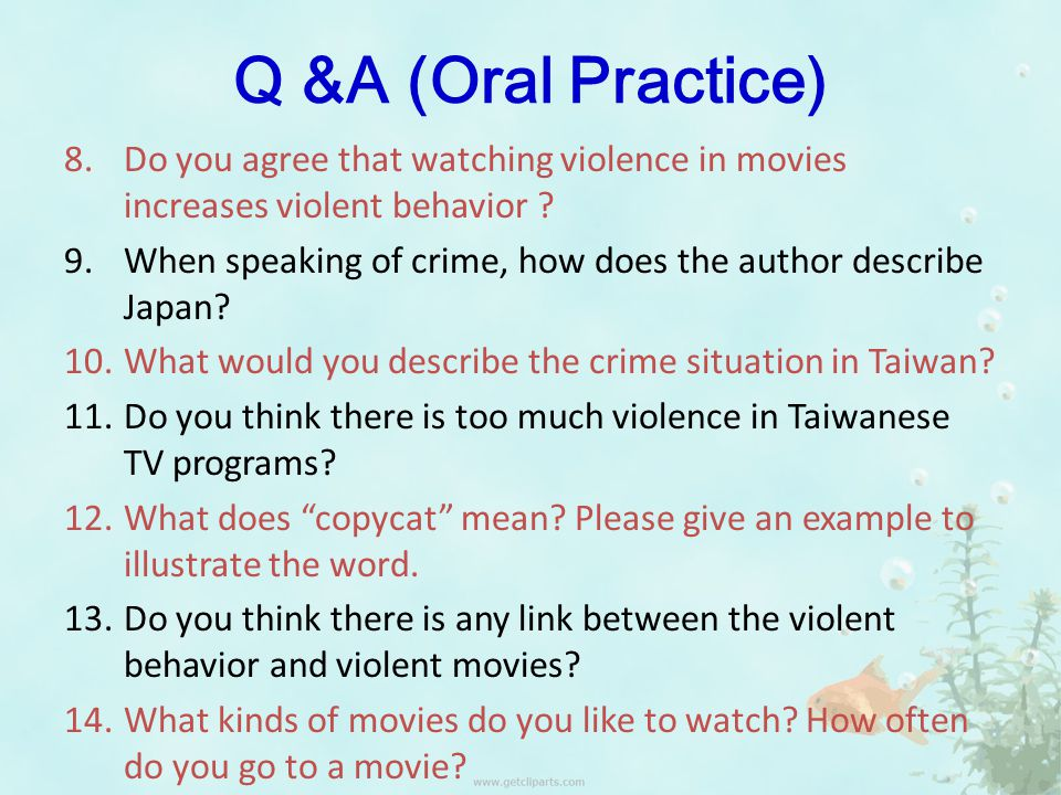 8.Do you agree that watching violence in movies increases violent behavior .
