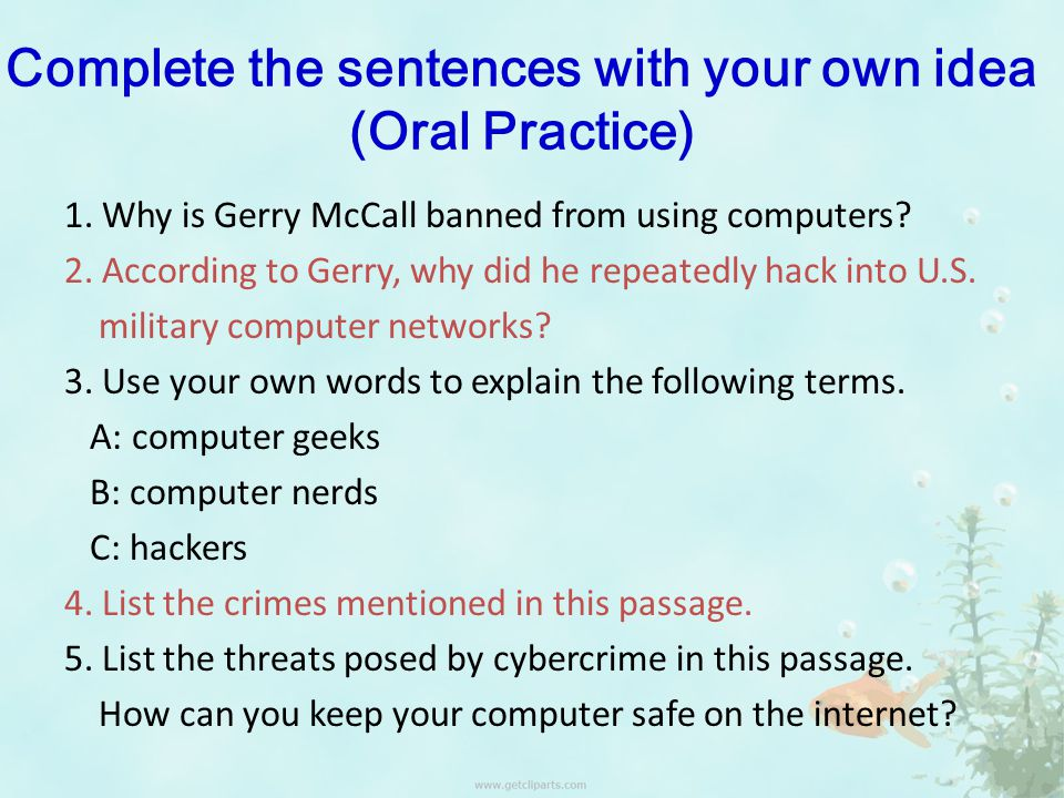 Complete the sentences with your own idea (Oral Practice) 1.