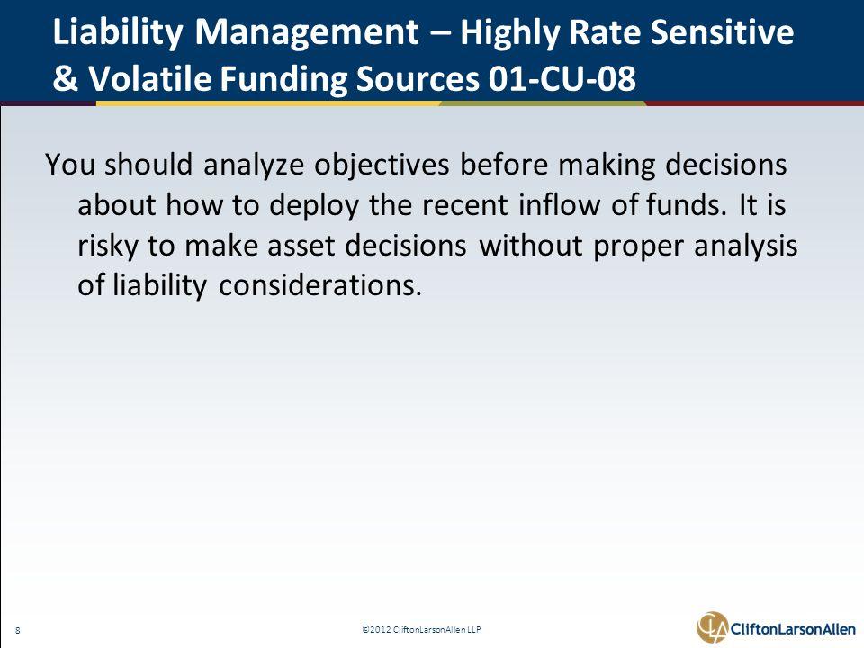 ©2012 CliftonLarsonAllen LLP 49 The Interagency Advisory on Interest Rate Risk Management - FAQ 12.