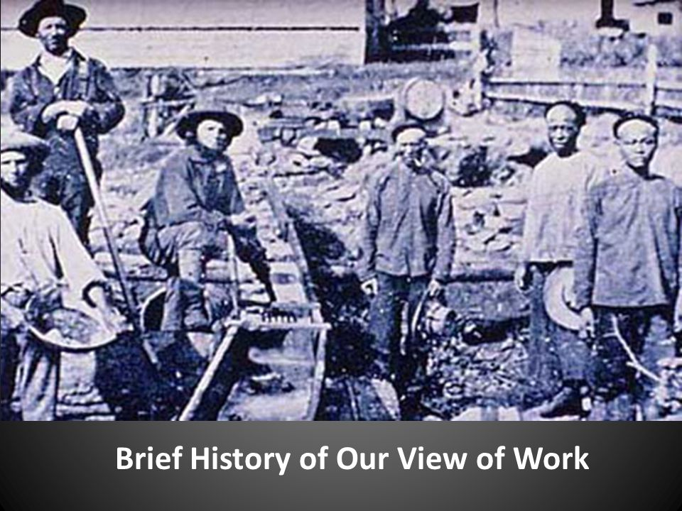 Brief History of Our View of Work