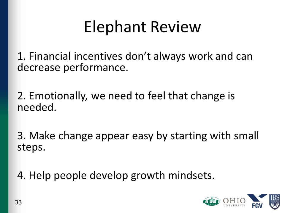 Elephant Review 1.Financial incentives don't always work and can decrease performance.