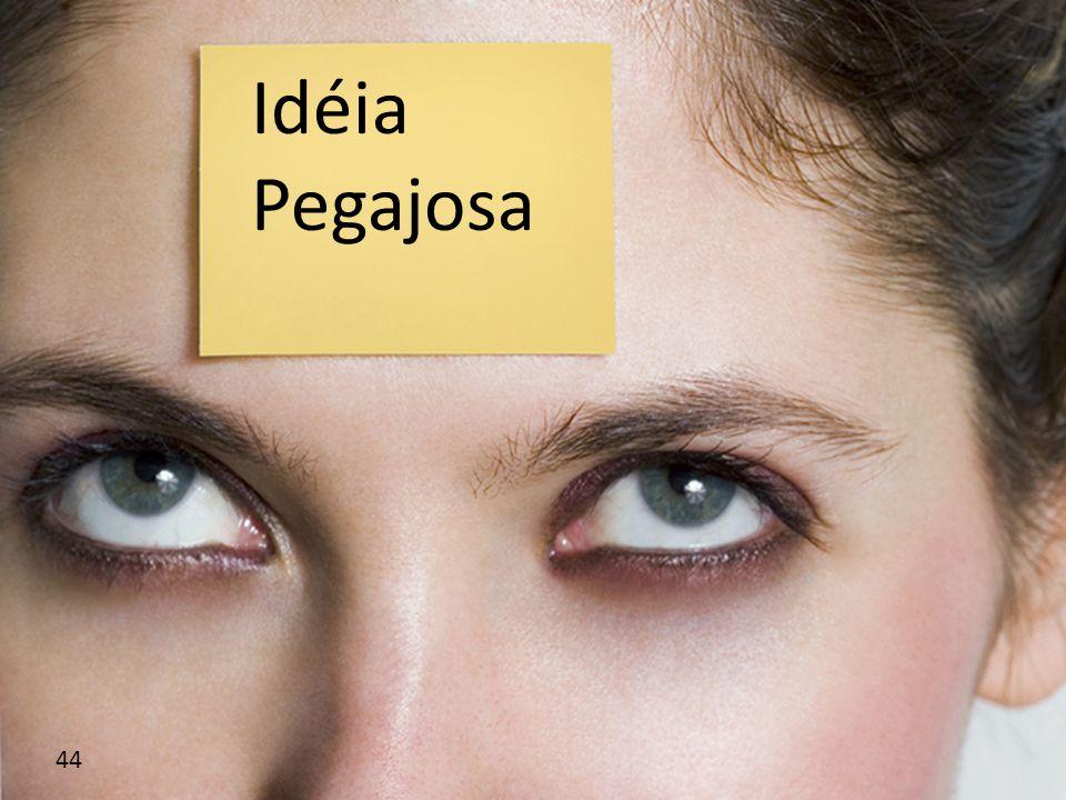 44 Idéia Pegajosa
