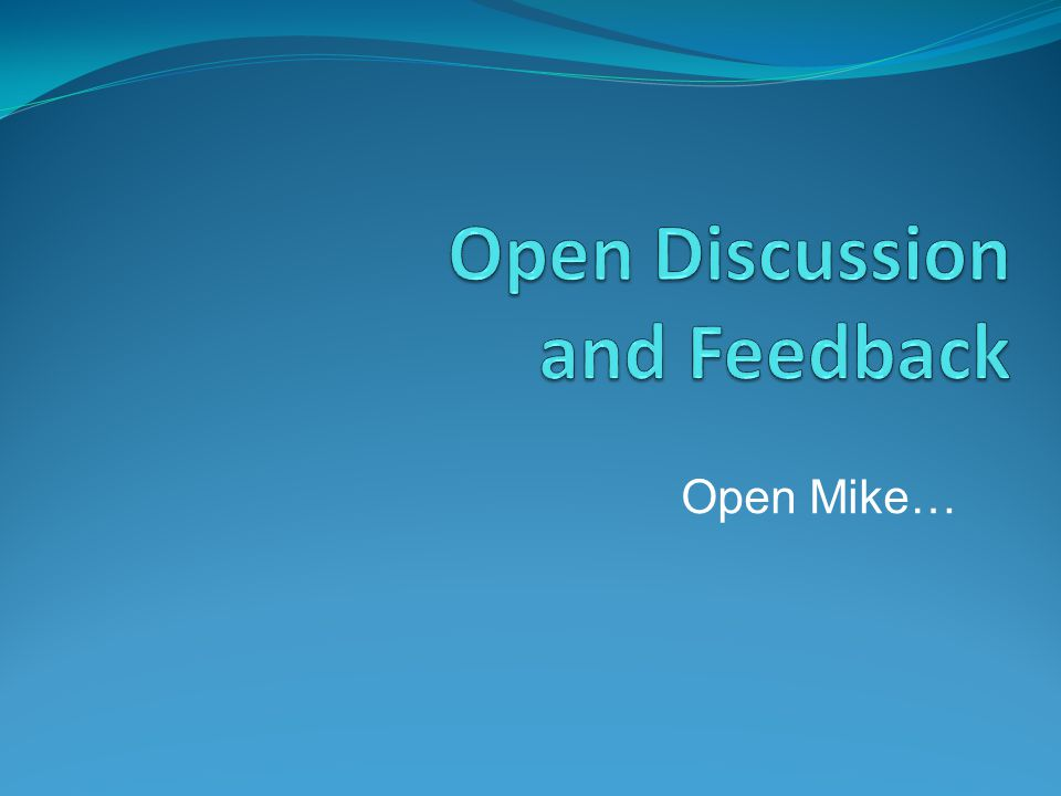 Open Mike…