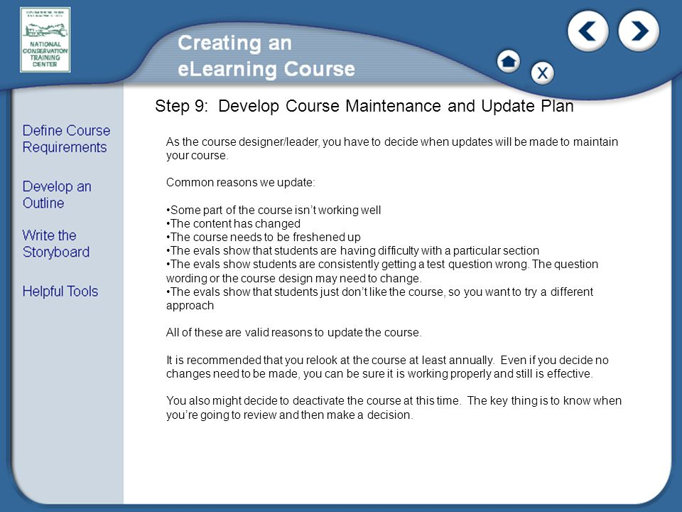 As the course designer/leader, you have to decide when updates will be made to maintain your course.