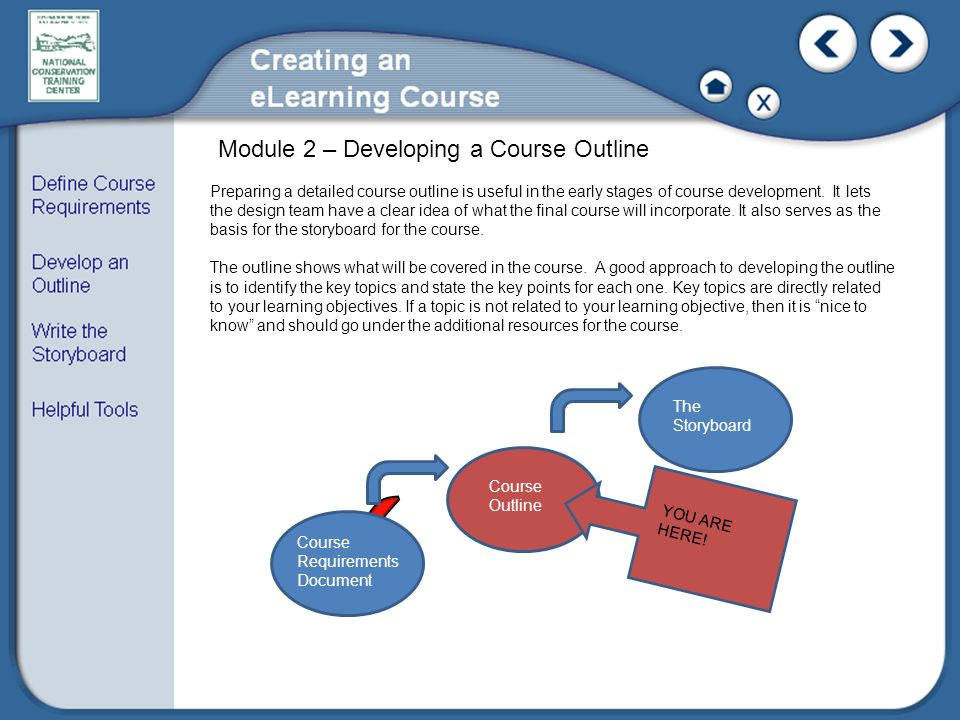 Preparing a detailed course outline is useful in the early stages of course development.