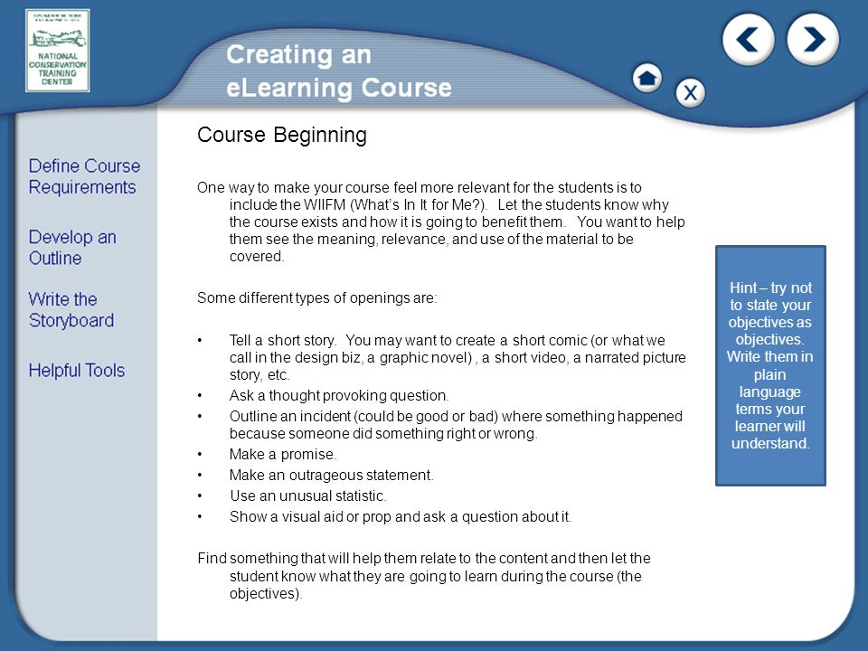 Course Beginning One way to make your course feel more relevant for the students is to include the WIIFM (What's In It for Me?).