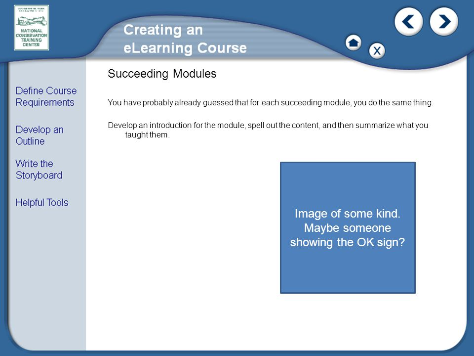 Succeeding Modules You have probably already guessed that for each succeeding module, you do the same thing.