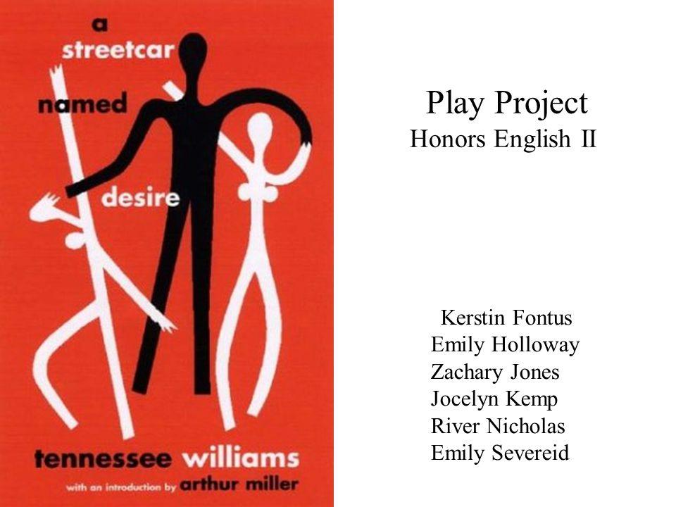 Kerstin Fontus Emily Holloway Zachary Jones Jocelyn Kemp River Nicholas Emily Severeid Play Project Honors English II