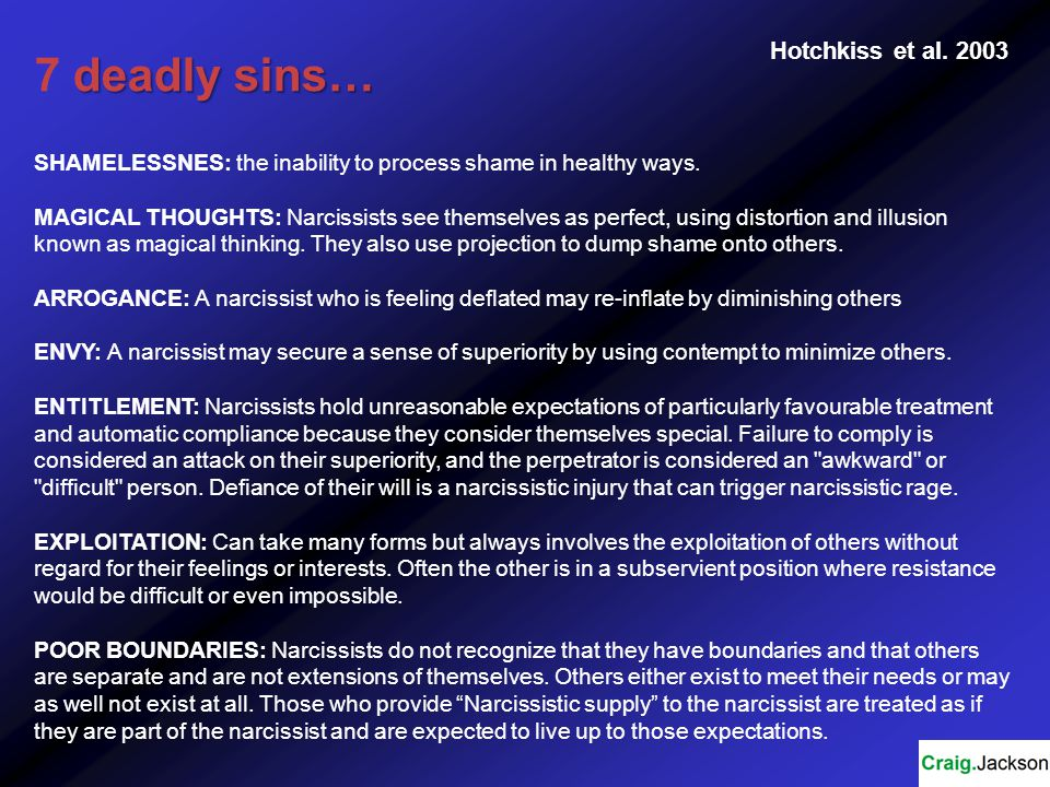deadly sins… 7 deadly sins… SHAMELESSNES: the inability to process shame in healthy ways.