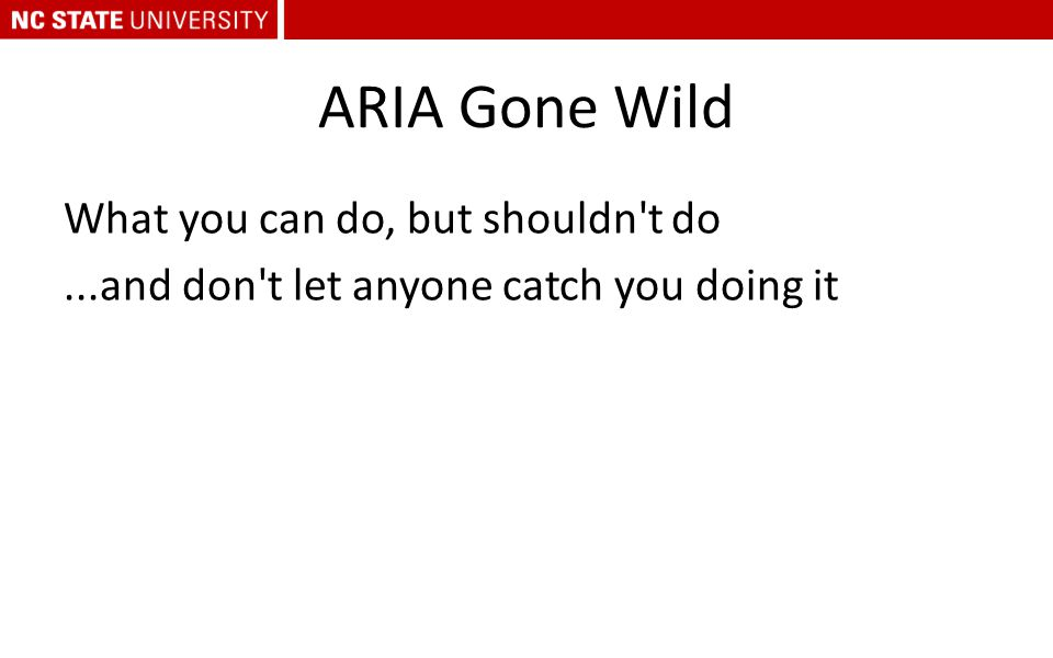 ARIA Gone Wild What you can do, but shouldn't do...and don't let anyone catch you doing it