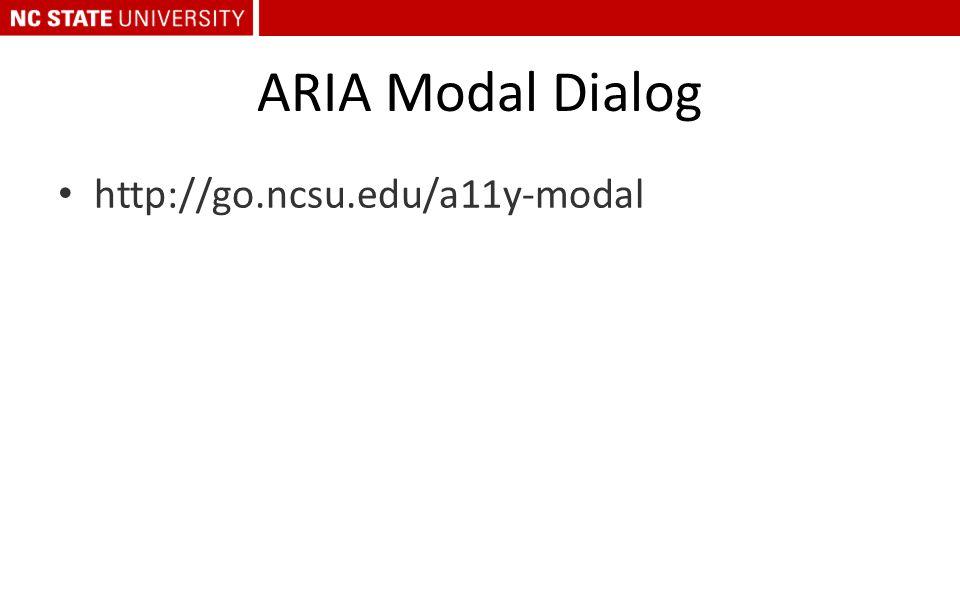 ARIA Modal Dialog http://go.ncsu.edu/a11y-modal
