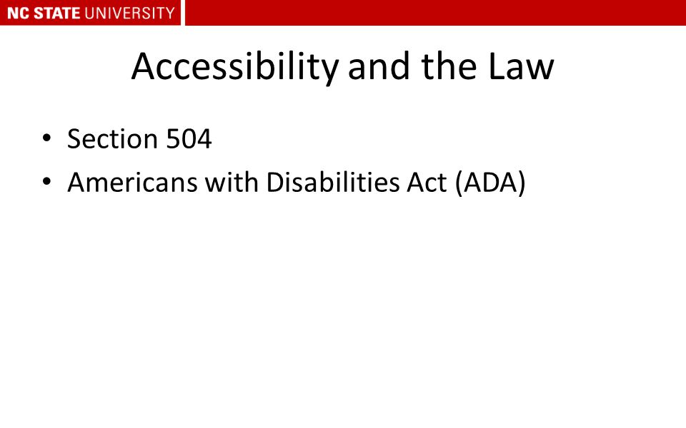 Accessibility and the Law Section 504 Americans with Disabilities Act (ADA)
