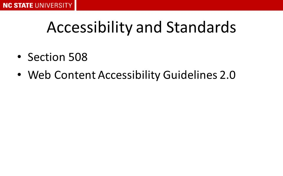 Accessibility and Standards Section 508 Web Content Accessibility Guidelines 2.0