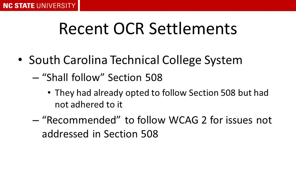 "Recent OCR Settlements South Carolina Technical College System – ""Shall follow"" Section 508 They had already opted to follow Section 508 but had not a"