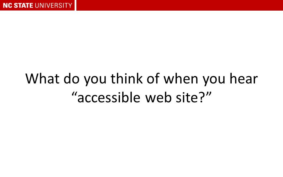"What do you think of when you hear ""accessible web site?"""