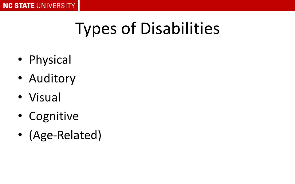 Types of Disabilities Physical Auditory Visual Cognitive (Age-Related)