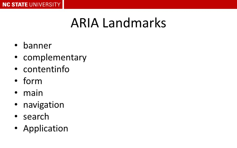ARIA Landmarks banner complementary contentinfo form main navigation search Application