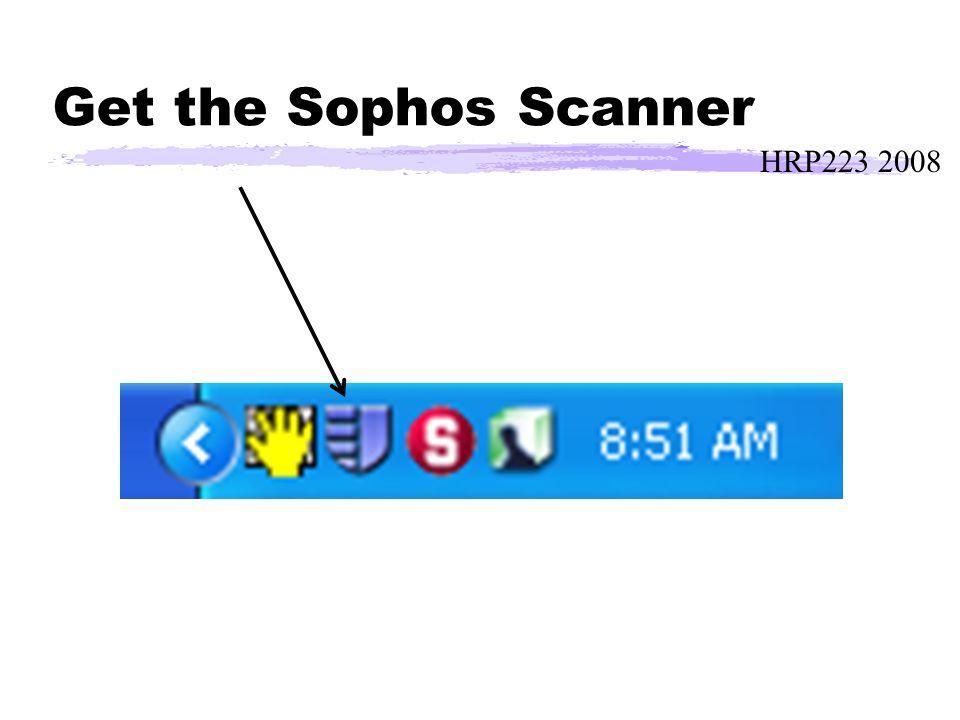 HRP223 2008 Get the Sophos Scanner