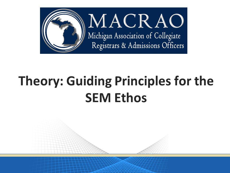 Theory: Guiding Principles for the SEM Ethos