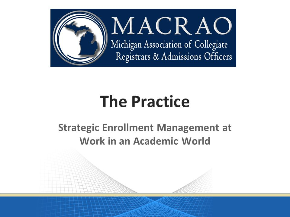 The Practice Strategic Enrollment Management at Work in an Academic World