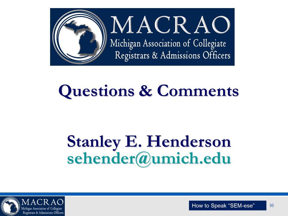 SEM Planning Model 96 Questions & Comments Stanley E. Henderson sehender@umich.edu