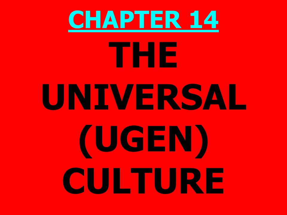 UGEN Culture PRISMs 1.Objective vs.subjective reality 2.Authority of society vs.